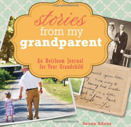 An Heirloom Grandparent's Journal For Grandchildren