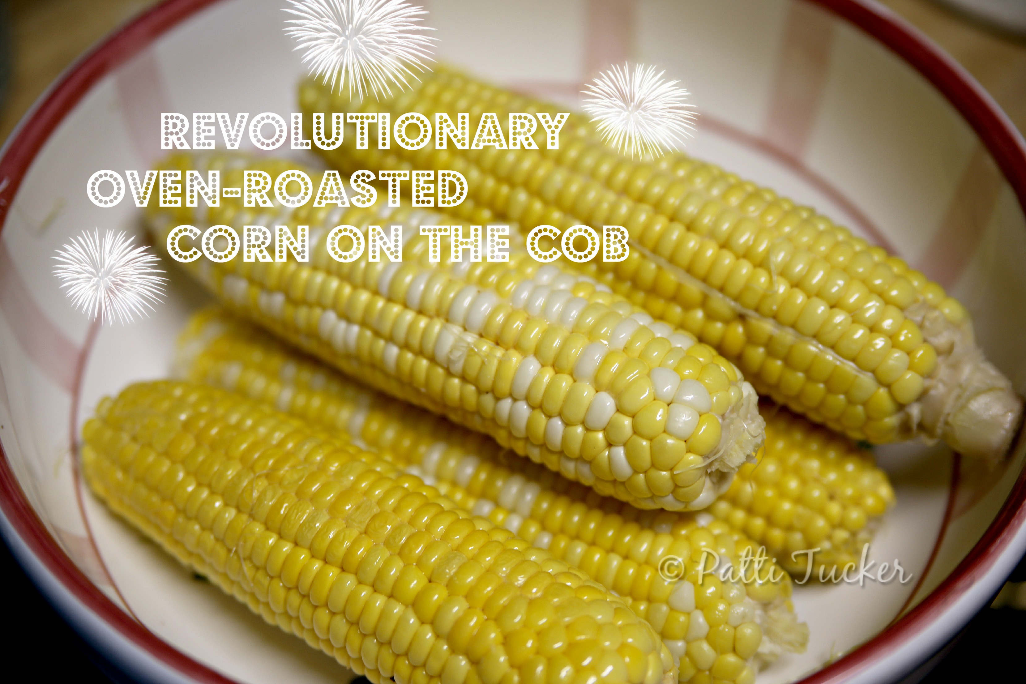 text graphic: Revolutionary Oven-Roasted Corn on the Cob