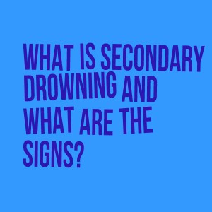 Secondary Drowning Signs