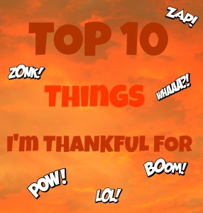 Top 10 Things I'm Thankful For