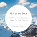 PSA of the Day: Winter Coats and Car Seat Safety For Your Children