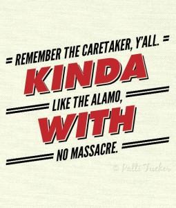 Remember The Caretaker!
