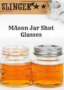 The Slinger: Mason Jar Shot Glasses
