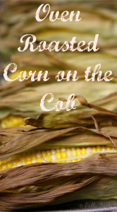 text graphic: Oven Roasted Corn on the Cob
