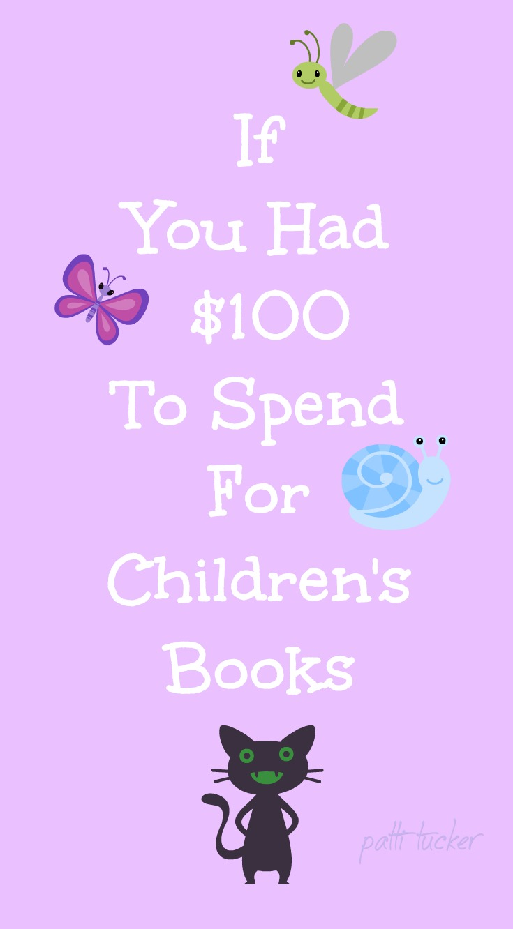 If You Had $100 To Spend For Children's Books