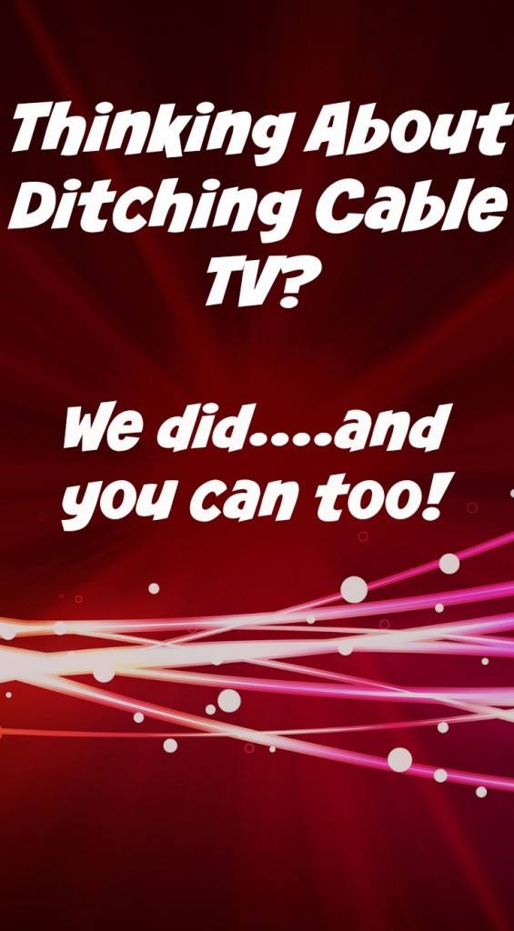 Thinking About Ditching Cable TV?