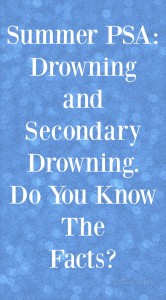 Summer PSA: Drowning and Secondary Drowning. Do You Know The Facts?