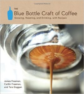 For Coffee Lovers Everywhere: The Blue Bottle Craft of Coffee