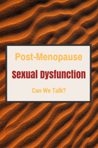 Sexual Dysfunction Post-Menopause