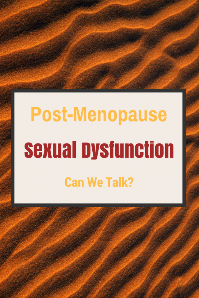 What To Do About Sexual Dysfunction Post-Menopause