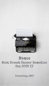 Color Me Annoyed: Most Breast Cancer Remedies Can SUCK IT!