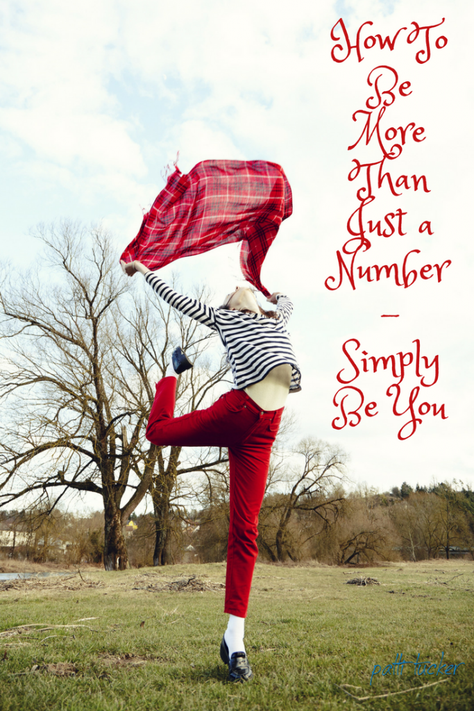 How To Be More Than Just a Number – Simply Be You