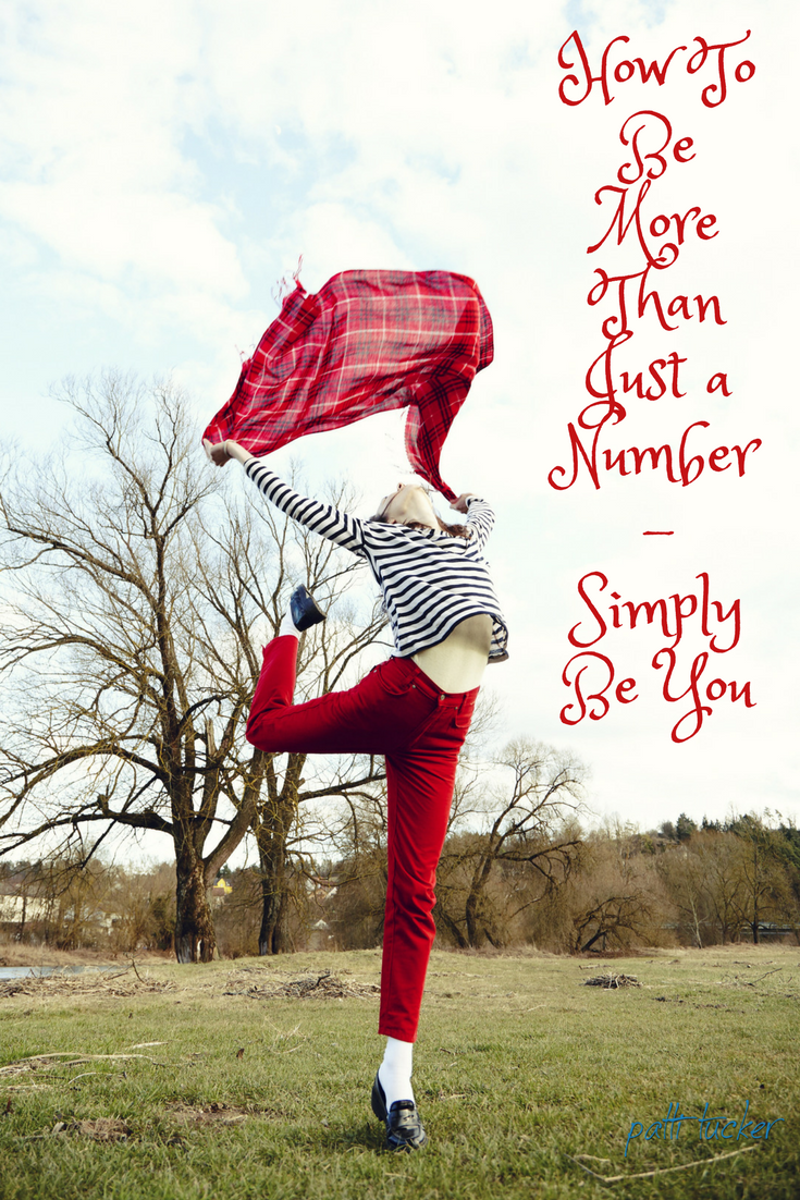 How To Be More Than Just a Number - Simply Be You