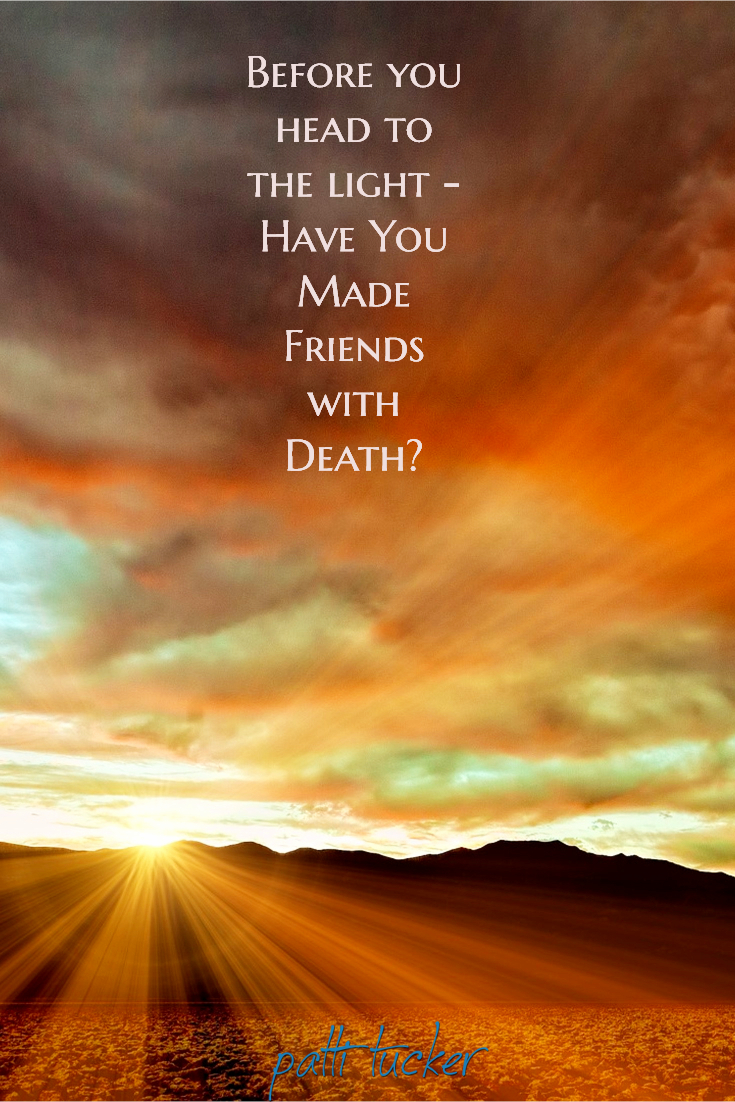 sunset text graphic: Have You Made Friends with Death?