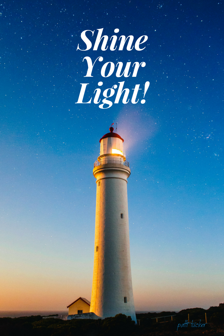 text graphic with lighthouse: It's Time to Blind Us With Your Light