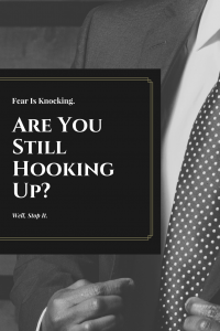 text graphic: It's Time to Stop Hooking Up with Fear