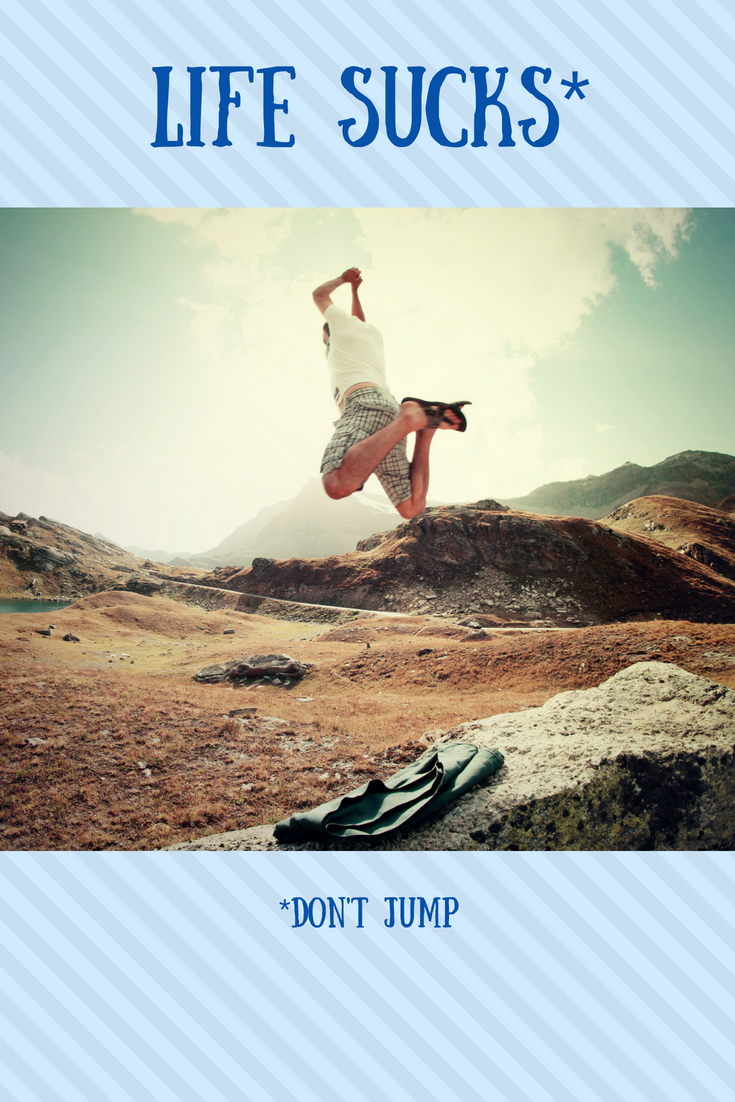 graphic with man jumping off a small hill: What NOT To Do When Life is Hard