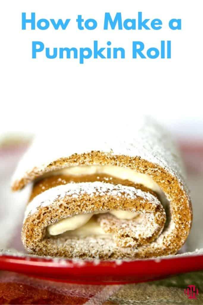 pumpkin roll on a platter with text