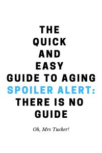 text graphic: Getting Older? The Quick and Easy Guide To Aging Gracefully